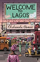 Welcome to Lagos - By Chibundu Onuzo