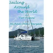"Sailing around the World on ""Two Oceans"": Vol. 1 Florida to Samoa (English Edition)"
