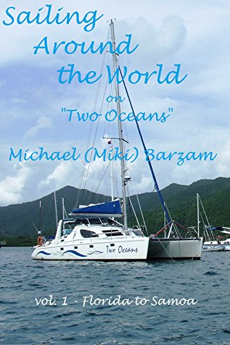 "Sailing around the World on ""Two Oceans"": Vol. 1 Florida to Samoa (English Edition)"
