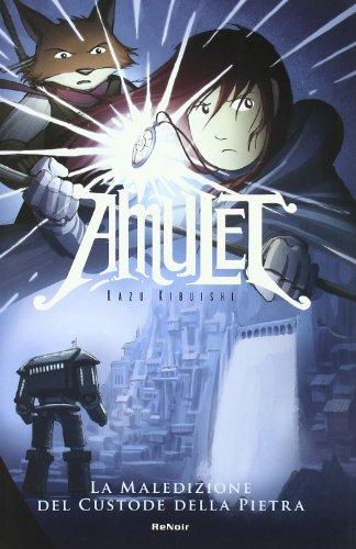 La maledizione del custode della pietra. Amulet: 1 por Kazu Kibuishi