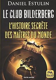 Le club Bilderberg par Daniel Estulin