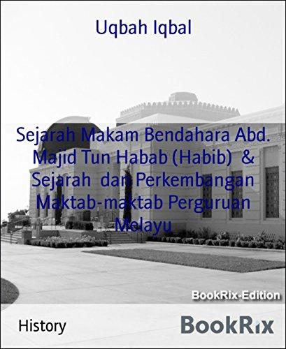 sejarah-makam-bendahara-abd-majid-tun-habab-habib-sejarah-dan-perkembangan-maktab-maktab-perguruan-m