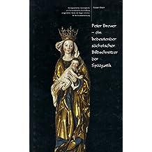 Peter Breuer - ein bedeutender sächsischer Bildschnitzer der Spätgotik: Ikonographische, ikonologische und formanalytische Erschliessung ausgewählter Werke der Region Zwickau für die Kunstbetrachtung