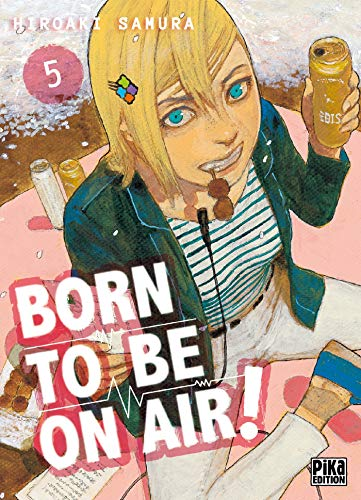 Born to be on air! Edition simple Tome 5
