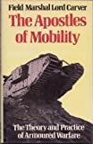 Apostles of Mobility: Theory and Practice of Armoured Warfare (The Lees Knowles lectures)
