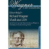 Richard Wagner - Musik aus Licht: Synästhesien von der Romantik bis zur Moderne. Eine Dokumentardarstellung. Drei Teile in vier Bänden