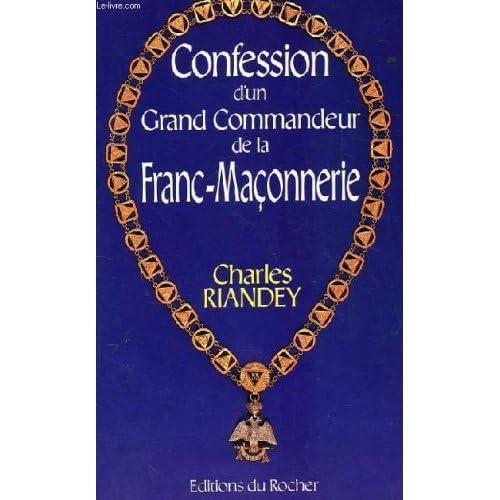 Confession d'un grand commandeur de la franc maçonnerie