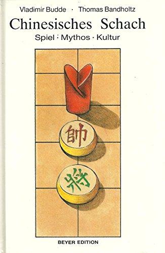 Chinesisches Schach. Spiel - Mythos - Kultur