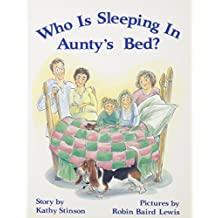 Who is Sleeping in Aunty's Bed? by Kathy Stinson (1994-12-31)