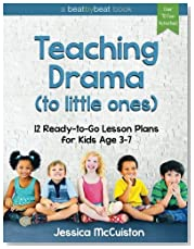 Teaching Drama to Little Ones: 12 Ready-to-Go Lesson Plans for Kids Age 3-7
