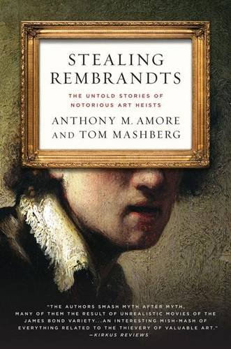 Stealing Rembrandts: The Untold Stories of Notorious Art Heists por Anthony M. Amore