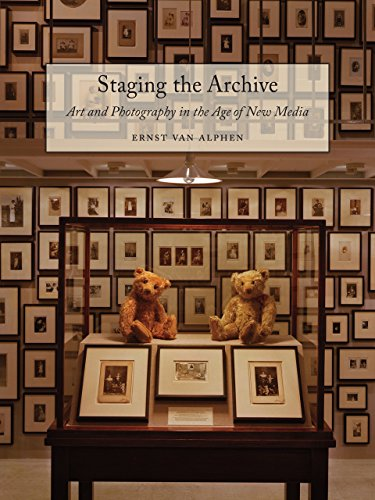 Staging the Archive: Art and Photography in the Age of New Media por Ernst van Alphen