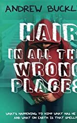 Hair in All The Wrong Places by Andrew Buckley (2016-06-07)