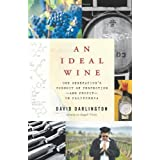 An Ideal Wine: One Generation's Pursuit of Perfection - And Profit - In California by David Darlington (28-Jun-2011) Hardcover