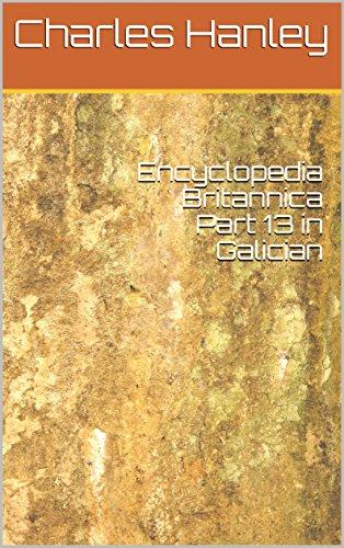 Descargar Libro Encyclopedia Britannica Part 13 in Galician (Galician Edition) de Charles Hanley