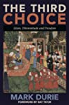 The Third Choice: Islam, Dhimmitude a...