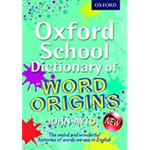 Oxford School Dictionary of Word Origins (Oxford Dictionary) by John Ayto (2013-05-02)
