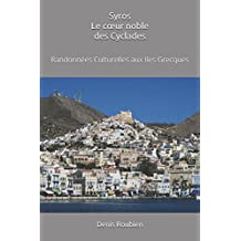 Syros. Le cœur noble des Cyclades: Randonnées Culturelles aux Iles Grecques