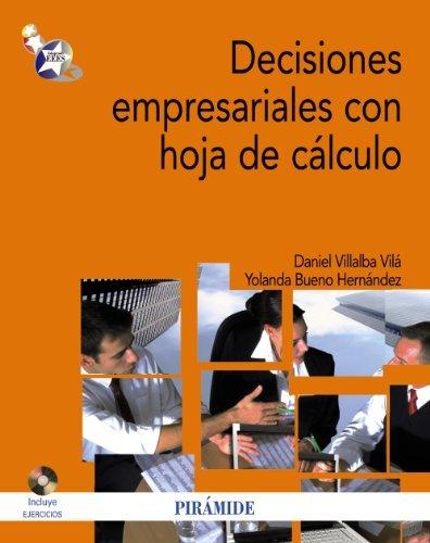Decisiones empresariales con hoja de cálculo (Economía Y Empresa) por Daniel Villalba Vila