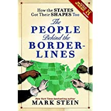 How the States Got Their Shapes Too: The People Behind the Borderlines by Mark Stein (2011-06-07)