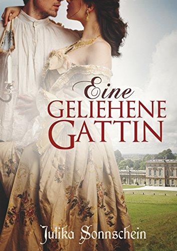 Buchseite und Rezensionen zu 'Eine geliehene Gattin: Regency Liebesroman' von Julika Sonnschein