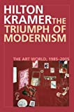 The Triumph of Modernism: The Art World, 1987-2005
