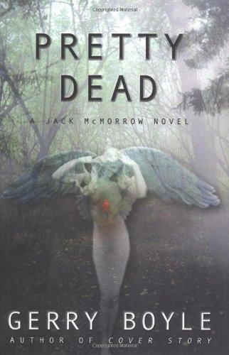 Pretty Dead (Jack McMorrow Mystery) by Gerry Boyle (2003-12-02)