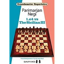 1.E4 vs the Sicilian III (Grandmaster Repertoire)