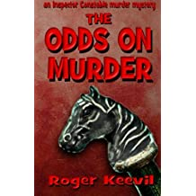 The Odds On Murder: an Inspector Constable murder mystery: Volume 6 (The Inspector Constable Murder Mysteries)