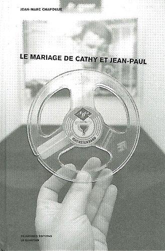 Le Mariage de Cathy et Jean-Paul par Jean-Marc Chapoulie