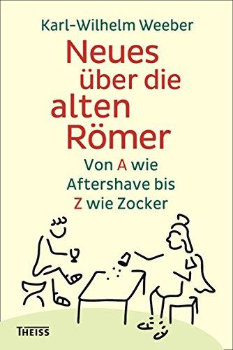 neues-uber-die-alten-romer-von-a-wie-aftershave-bis-z-wie-zocker