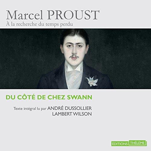 Du côté de chez Swann: À la recherche du temps perdu lu par de grands acteurs 1 par Marcel Proust