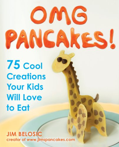 OMG Pancakes!: 75 Cool Creations Your Kids Will Love to Eat (English Edition)
