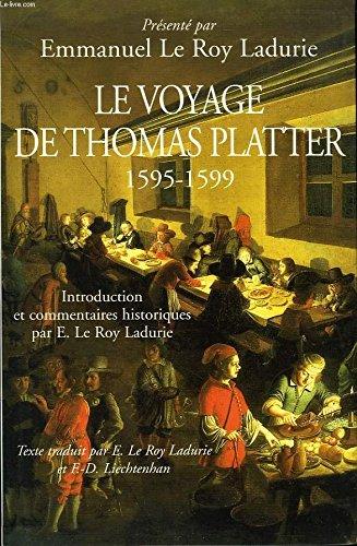 Le voyage de Thomas Platter : 1595-1599 (Le siècle des Platter.)