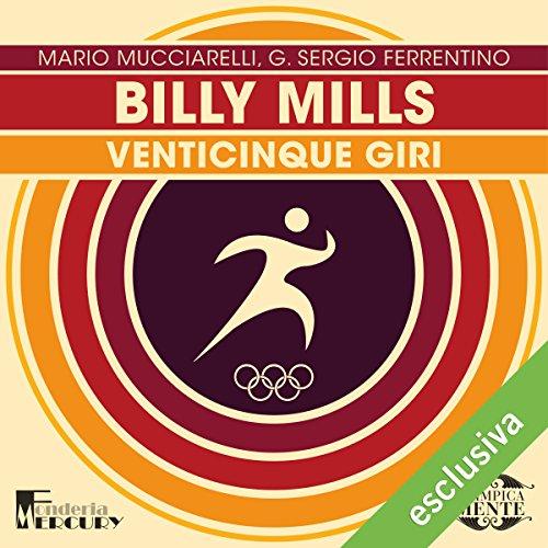 Billy Mills: Venticinque giri (Olimpicamente)  Audiolibri
