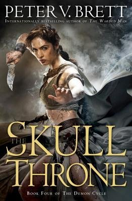 By Peter V Brett ( Author ) [ Skull Throne: Book Four of the Demon Cycle Demon Cycle By Mar-2015 Hardcover