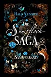 Die Sumpfloch-Saga (Sumpfloch-Saga-Sammelband 5)