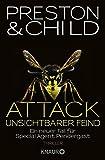 Attack Unsichtbarer Feind: Ein neuer Fall für Special Agent Pendergast (Ein Fall für Special Agent Pendergast, Band 13)