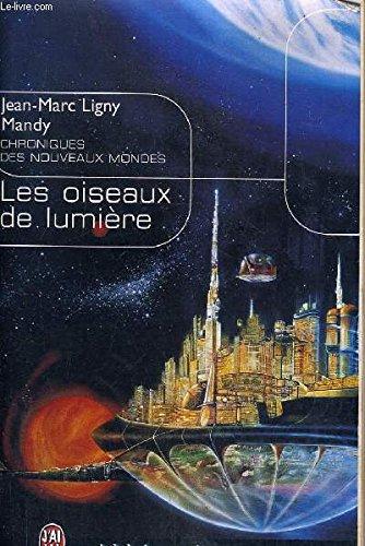 Les Oiseaux de lumière par Jean-Marc Ligny