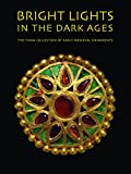 Bright Lights in the Dark Ages: The Thaw Collection of Early Medieval Ornaments - D Giles Ltd - amazon.es