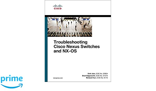 Troubleshooting Cisco Nexus Switches and NX-OS (Networking