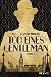 Tod eines Gentleman: Roman von Christopher Huang