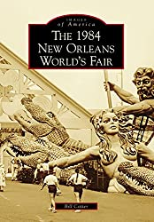 1984 New Orleans World's Fair, The (Images of America) (English Edition)