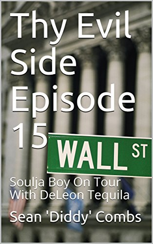 thy-evil-side-episode-15-soulja-boy-on-tour-with-deleon-tequila-english-edition