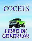Libro de Colorear Coches : Libro de Colorear Carros Colorear Niños 4-8 Años!  (Libro de Colorear Coches - A SERIES OF COLORING BOOKS)