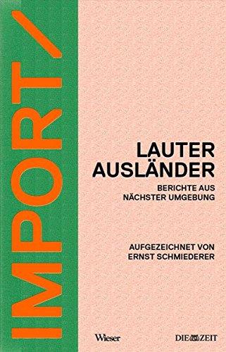 IMPORT/EXPORT: Lauter Ausländer. Berichte aus nächster Umgebung