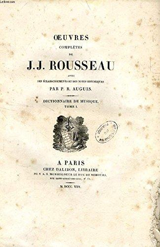 OEUVRES COMPLETES DE J. J. ROUSSEAU, TOMES XIII-XIV, DICTIONNAIRE DE MUSIQUE (2 TOMES)
