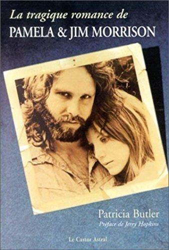 La tragique romance de Pamela et Jim Morrison par Patricia Butler