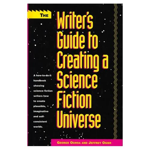 Writer's Guide to Creating a Science Fiction Universe by G. Ochoa (23-Sep-1993) Hardcover