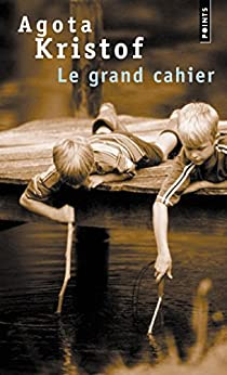 Le Grand Cahier par [Kristof, Agota]